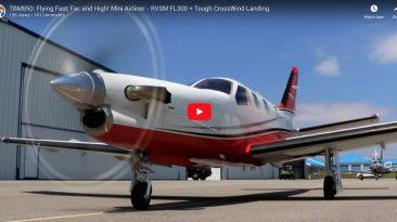 TBM850: Flying Fast, Far, and High! Mini Airliner - RVSM FL300 + Tough CrossWind Landing Flight Chops Osama Arafat