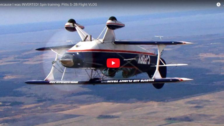 Because I was INVERTED! Spin training: Pitts S-2B Flight VLOG | FlightChops.com